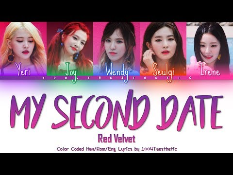 Red Velvet (레드벨벳) - My Second Date (두 번째 데이트) Color Coded Han/Rom/Eng Lyrics