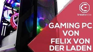 GAMING PC von FELIX VON DER LADEN ?