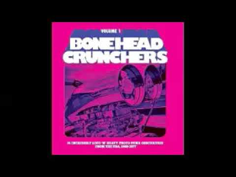 Various – Bonehead Crunchers Vol 1 : Loud 'n' Heavy Proto-Punk Obscurities From USA 1969-77 Comp LP