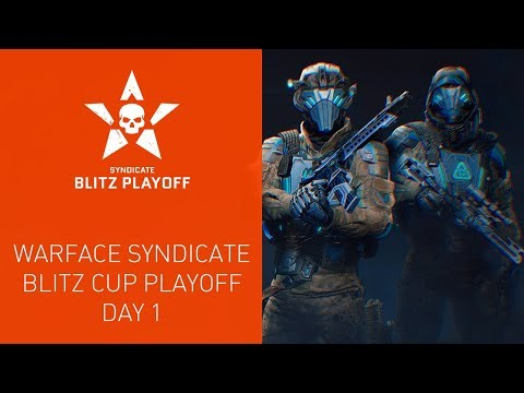 Warface Syndicate: Blitz League. Playoff — Day 1