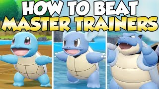 How To Beat Squirtle, Wartortle, & Blastoise Master Trainers Guide!