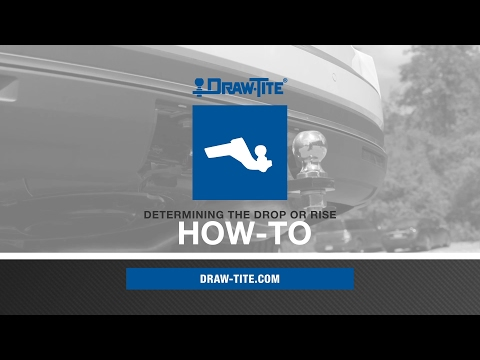 How To Determine the Rise or Drop For Your Ball Mount - Draw•Tite®