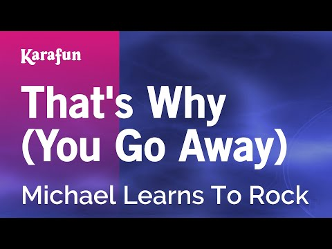 karaoke-that's-why-(you-go-away)---michael-learns-to-rock-*