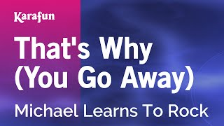Gambar cover Karaoke That's Why (You Go Away) - Michael Learns To Rock *