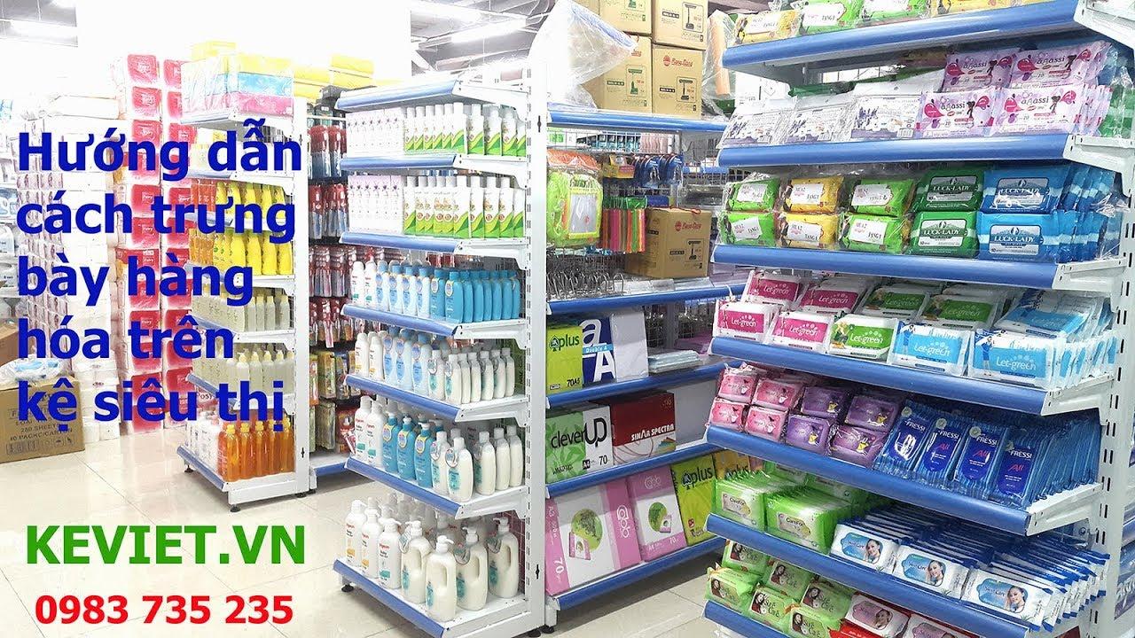 Hướng dẫn cách trưng bày hàng trên giá kệ siêu thị, cửa hàng tạp hóa| Thực tế thi công