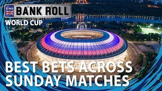 Best Bets Across Sunday 1st July Knockout Stage Matches | Team Bankroll World Cup 2018 Betting Tips