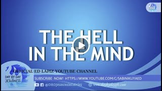 Ed Lapiz - THE HELL IN THE MIND  / Latest Sermon Review New Video (Official Channel 2021)