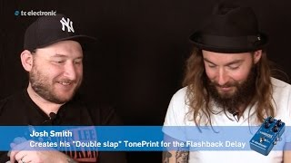 "Josh Smith creates his ""Double slap"" TonePrint for the Flashback Delay"