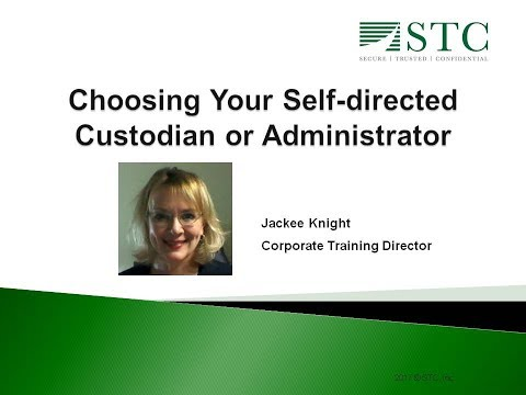 Choosing Your Self -directed Retirement Account Administrator