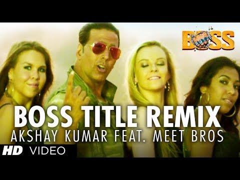 BOSS TITLE REMIX VIDEO SONG | AKSHAY KUMAR Feat. MEET BROS DJ Khushi