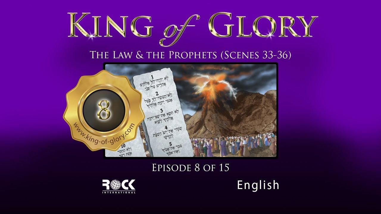 Download KING of GLORY | Episode 8/15 | The Law & the Prophets