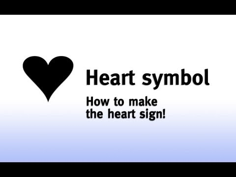 ♥♥♥ Heart sign: How to make the heart symbol! - YouTube