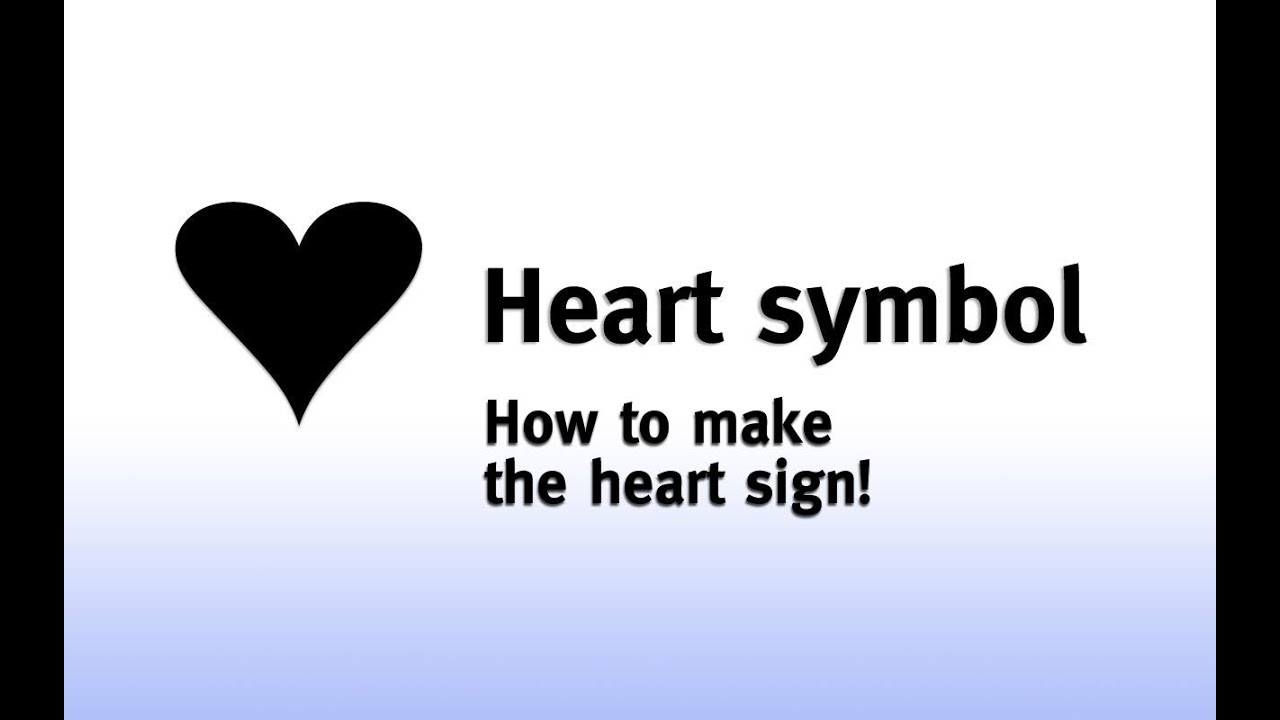 Heart Sign How To Make The Heart Symbol Youtube