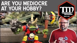 Are You Mediocre at Your Hobby?