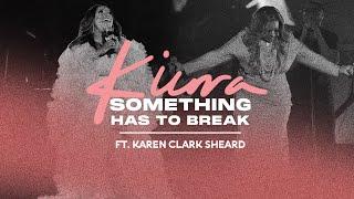 Something Has To Break Performance | Kierra Sheard | Karen Clark Sheard (Official Video)