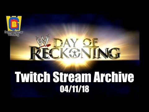 Stream Archive - 04/11/18 - WWE Day of Reckoning
