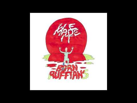 BORN RUFFIANS - We Made It