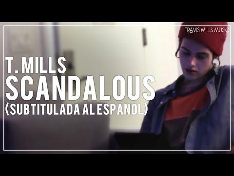 T. Mills - Scandalous (Subtitulada al Español)