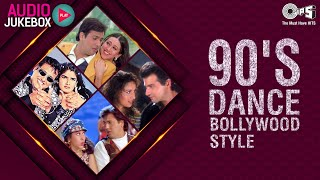 90's Dance Bollywood Style Audio Jukebox | Bollywood Songs | Full Songs Non Stop