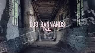 """Los BANNANOS, """"Pablo"""" (Videoclip Oficial)"""