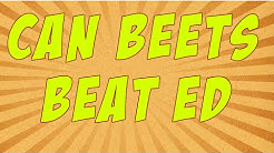Can Beets Beat Erectile Dysfunction