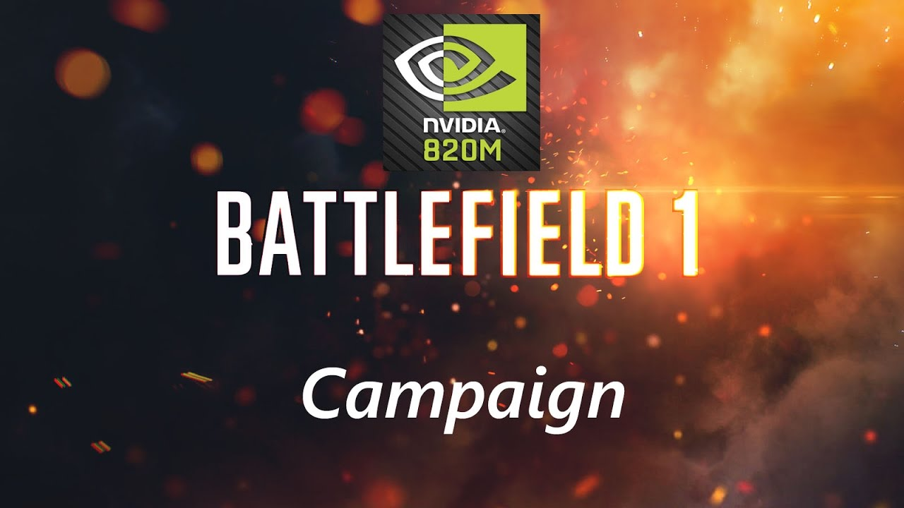 Battlefield 1 Campaign NVIDIA GEFORCE 820M (2GB)