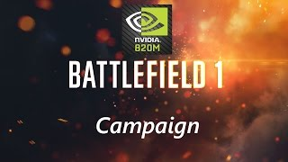 Battlefield 1 Campaign NVIDIA GEFORCE 820M (2GB)