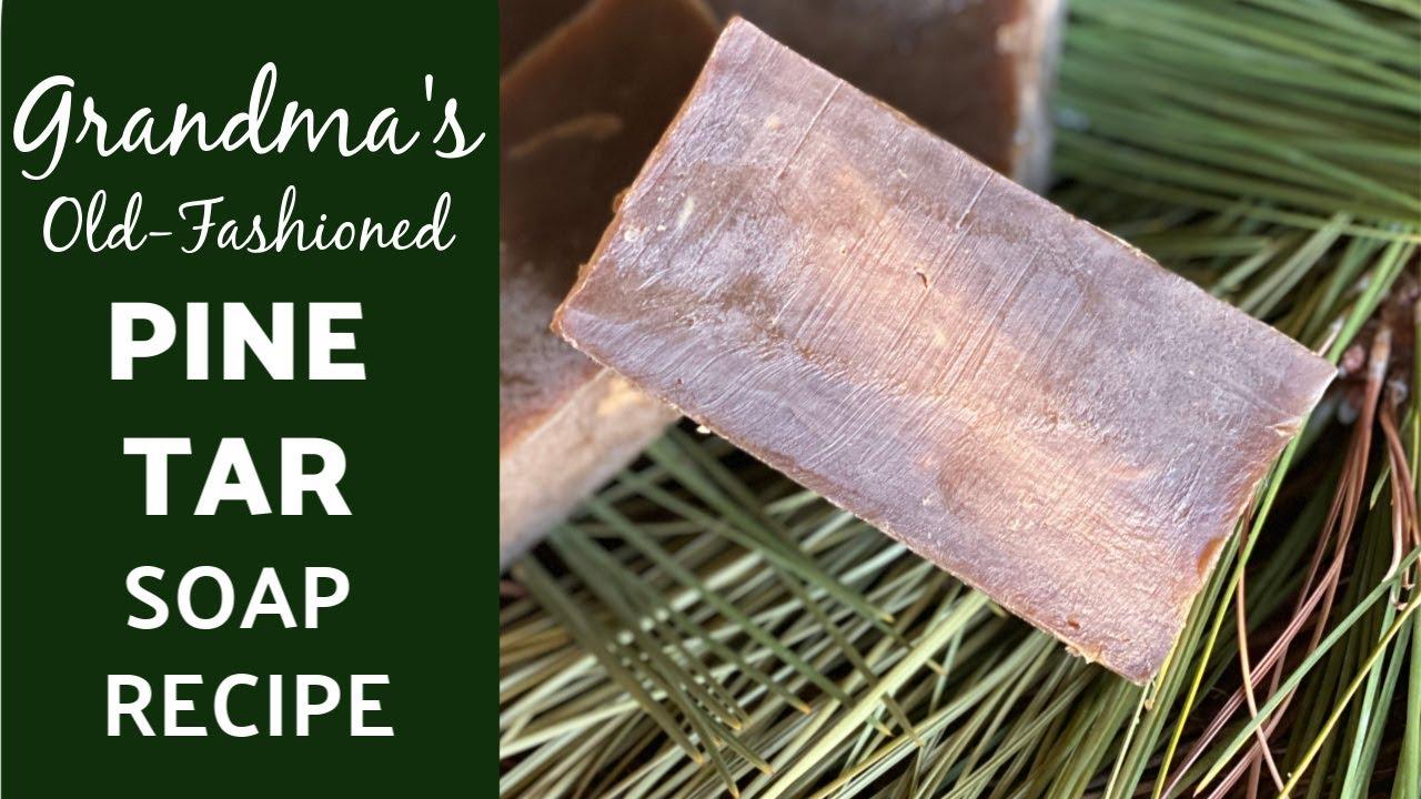 Grandma S Old Fashioned Pine Tar Soap Recipe Youtube