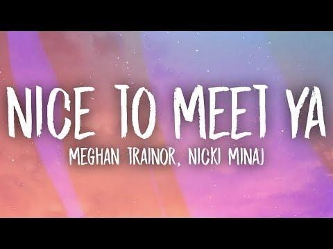Meghan Trainor, Nicki Minaj - Nice To Meet Ya (Lyrics)