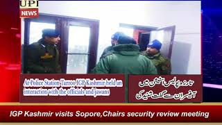IGP Kashmir visits Sopore, Chairs security review meeting