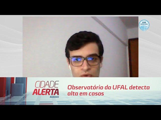 Observatório da UFAL detecta alta em casos de coronavírus em AL
