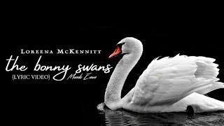 Loreena McKennitt - The Bonny Swans (Lyric Video) (With Official Music Video)