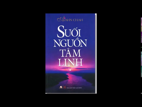 Suối Nguồn Tâm Linh - Ajahn Chah - 1/2