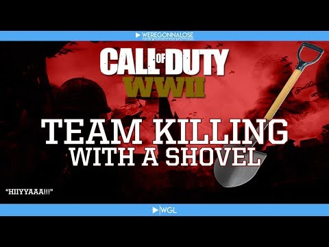 Team Killing My Teammates With a Shovel