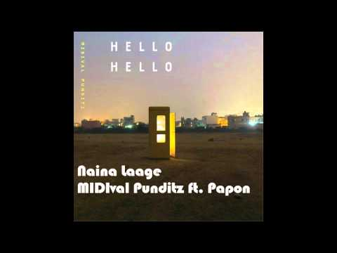 Naina Laage  MIDIval Punditz ft  Papon mp3