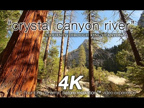 """Crystal Canyon River"" 1 HR 4K UHD Nature Relaxation™ Video - King's Canyon NP"