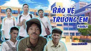 BẢO VỆ TRƯỜNG EM - Thái Dương - Parody Hãy Trao Cho Anh | 30Shine TV Trendy