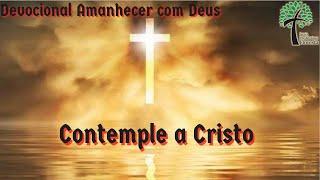 Contemple a Cristo // Amanhecer com Deus // Igreja Presbiteriana Floresta - GV