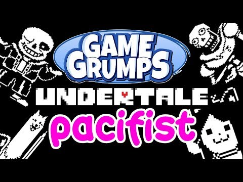 Game Grumps - Best of UNDERTALE: TRUE PACIFIST ROUTE