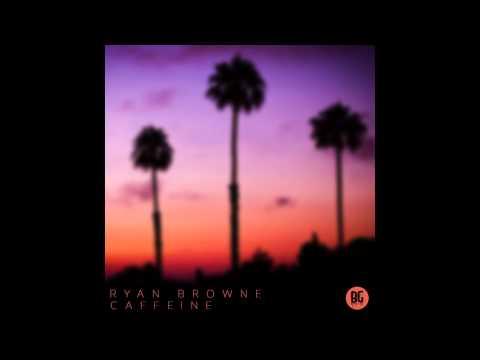 Ryan Browne - Caffeine (Original Mix)