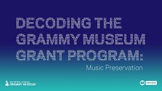 Decoding The GRAMMY Museum Grant Program: Music Preservation