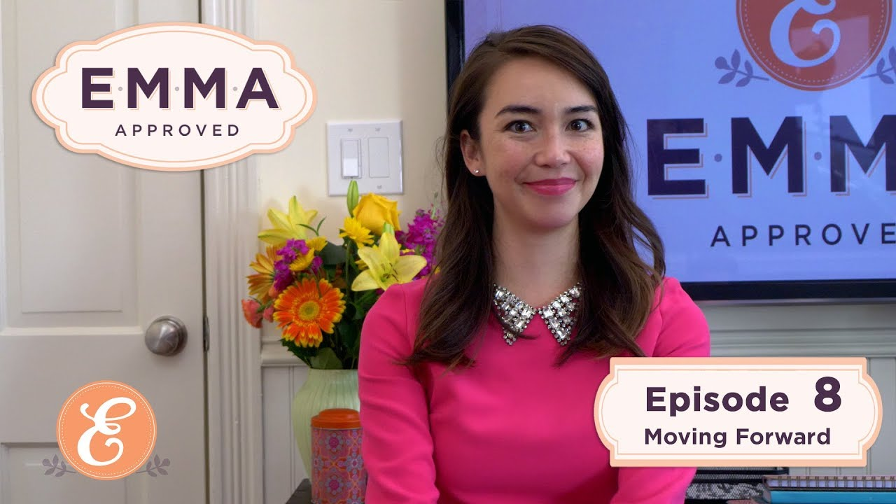 Emma Approved Revival - Ep 8 - Moving Forward