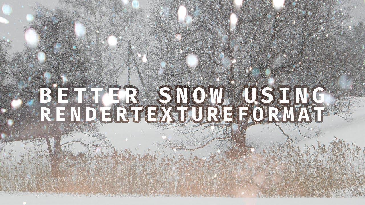 Better Snow Using RenderTextureFormat - Dynamic Snow in Unity - Part 4