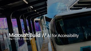 Microsoft Build: AI for Accessibility