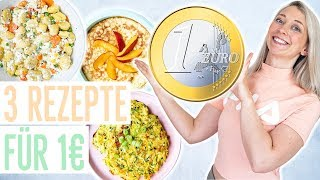 3 Rezepte FÜR 1 EURO | Günstig gesund kochen | Einfache Fitness Gerichte zum Sparen