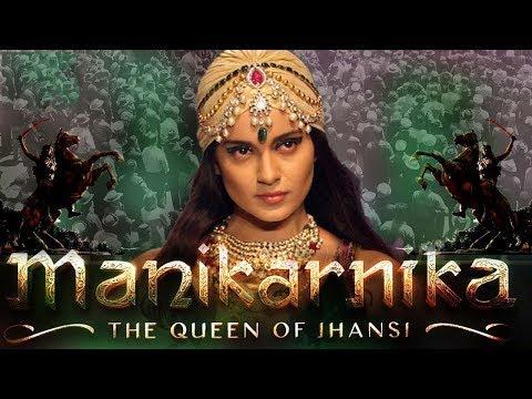 Manikarnika The Queen Of Jhansi - Kangana Ranaut's Jhansi Ki Rani Movie - Upcoming Movies 2018