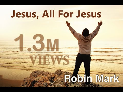 Jesus, All For Jesus - Robin Mark - Revival From Belfast