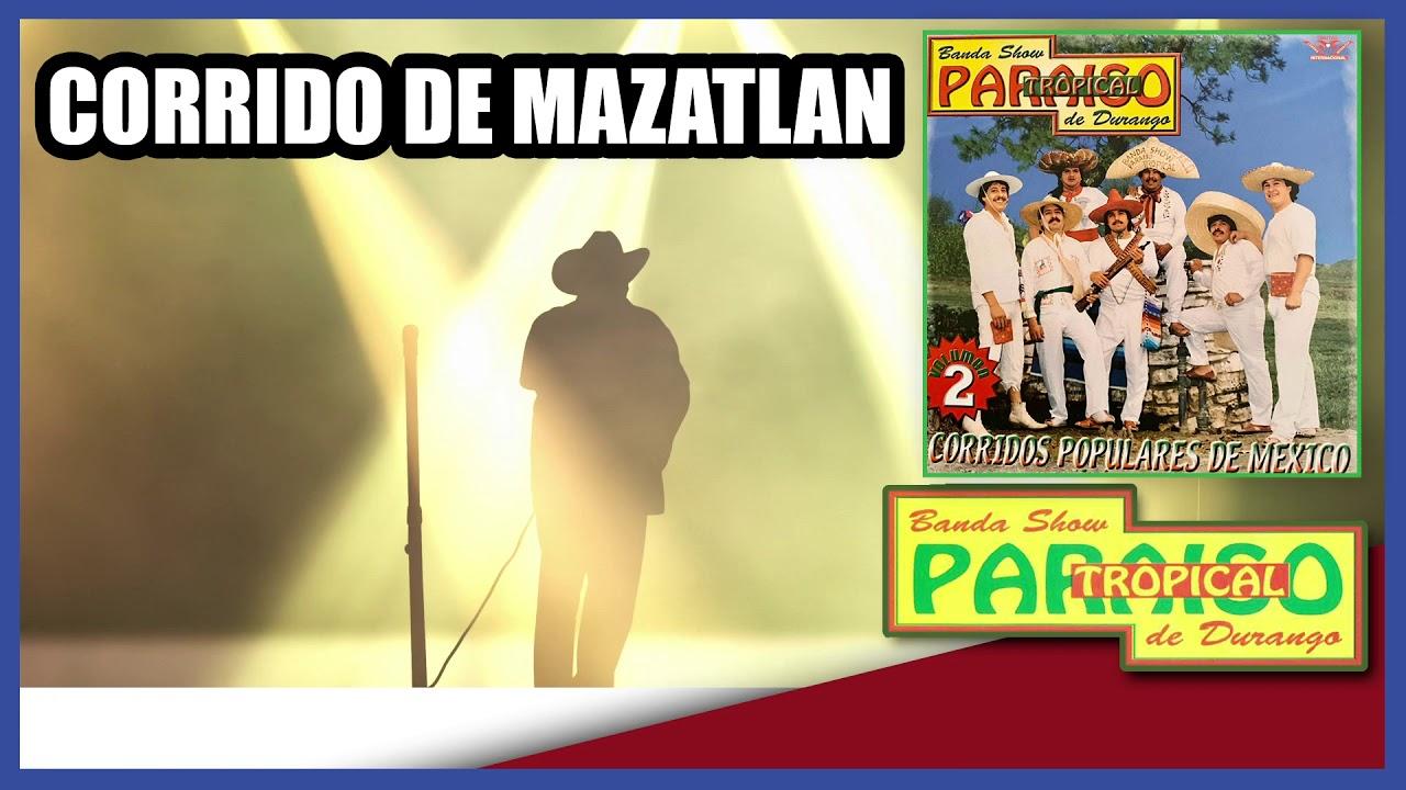 Corrido De Mazatlan Paraiso Tropical De Durango Música Duranguense Youtube