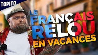TOP 8 DES TOURISTES FRANCAIS QU'ON CROISE A L'ETRANGER (et qui sont lourds parfois)