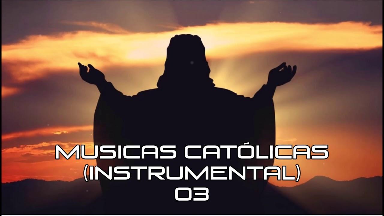 Musicas Católicas Instrumental 02 Playlist Católica ヅ Youtube